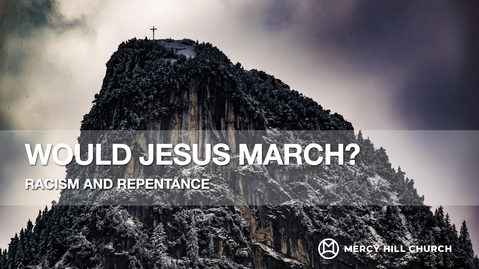 06.21.20 – Brad Dunlap – Would Jesus March?